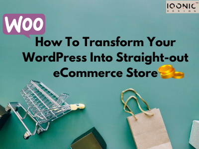 How To Transform Your WordPress Into Straight-out eCommerce Store  How To Transform Your WordPress Into Straight-out eCommerce Store How To Transform Your WordPress Into Straight out eCommerce Store
