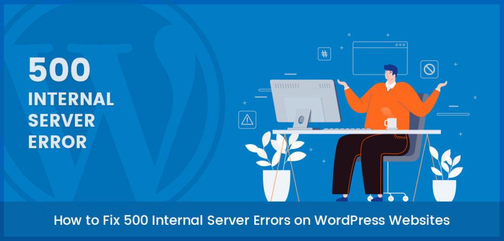 How To Fix 500 Internal Server Error in WordPress Theme  How To Fix 500 Internal Server Error in WordPress Theme how to fix 500 internal server errors on wordpress websites 1024x490 1