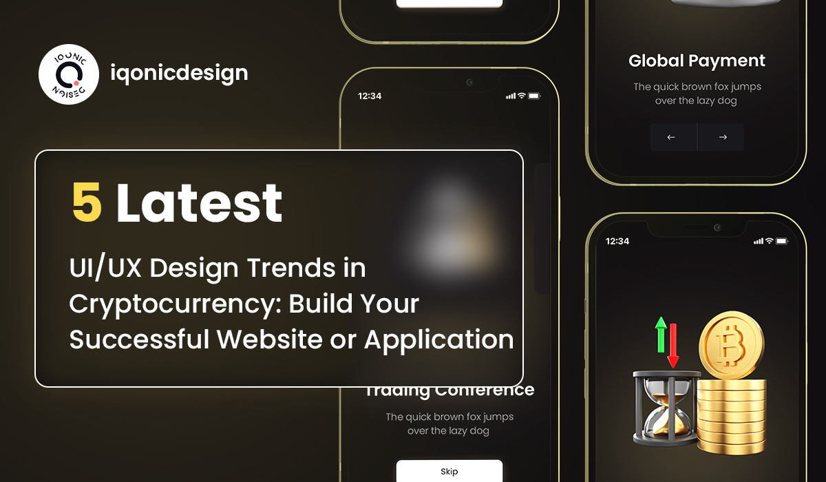 5 Latest UI/UX Design Trends in Cryptocurrency: Build Your Successful Website or Application  5 Latest UI/UX Design Trends in Cryptocurrency: Build Your Successful Website or Application 5 Latest UIUX Design Trends in Cryptocurrency Build Your Successful Website or Application