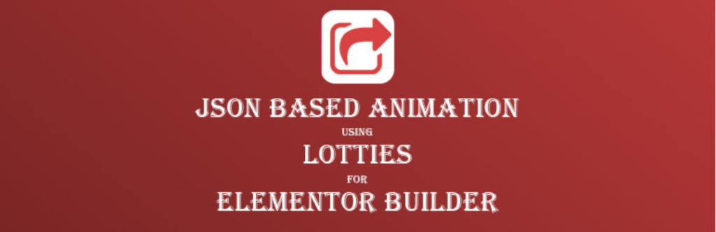 JSON Based Animation for Elementor  6 Most Recommended Free Elementor Plugin for Animation By Digital Creators in 2021 Untitled 2 1024x332