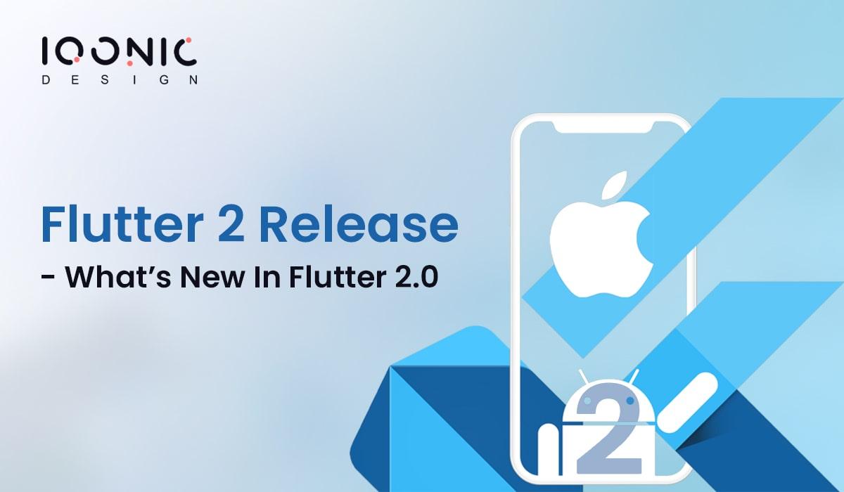 Flutter 2 Release – What's New In Flutter 2.0  Flutter 2 Release – What's New In Flutter 2.0 flutter 2 min