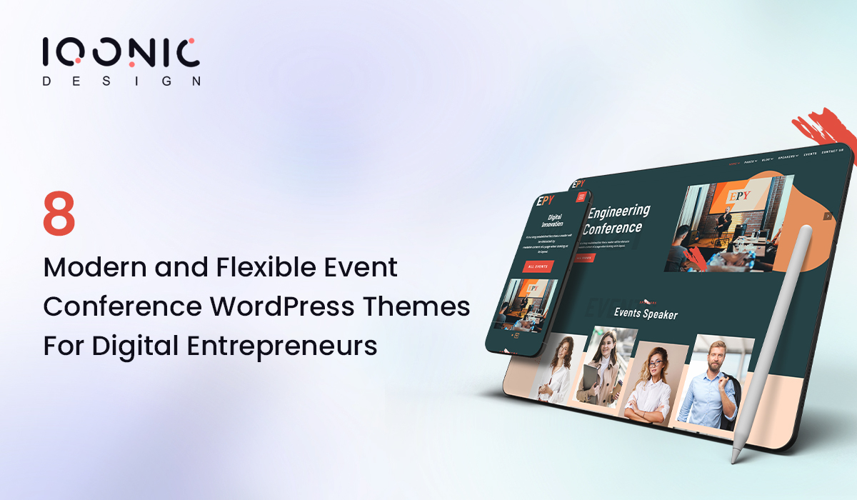 8 Modern and Flexible Event Conference WordPress Themes For Digital Entrepreneurs  8 Modern and Flexible Event Conference WordPress Themes For Digital Entrepreneurs EVENT THEME