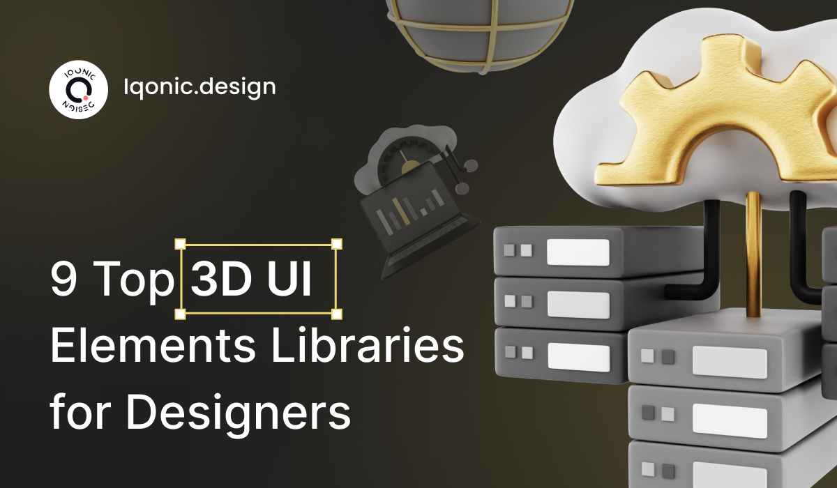 9 Top 3D UI Elements Libraries for Designers  9 Top 3D UI Elements Libraries for Designers Frame 1