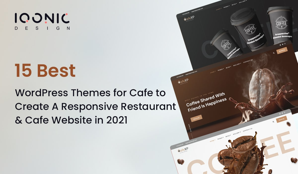15 Best WordPress Themes for Cafe to Create A Responsive Restaurant & Cafe Website in 2021  15 Best WordPress Themes for Cafe to Create A Responsive Restaurant & Cafe Website in 2021 cafe theme min